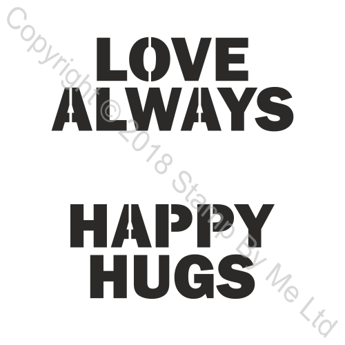 454518 TV - LAMINATION PLUS STENCIL - Love Always and Happy Hugs - 110718g