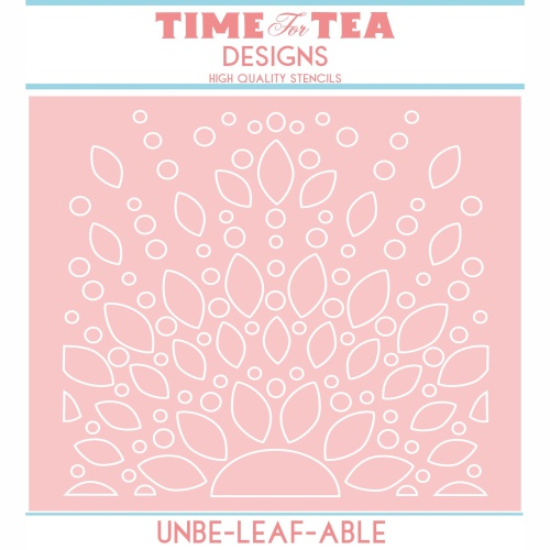 "TIME FOR TEA - 6"" X 6"" STENCIL - UNBE-LEAF-ABLE"