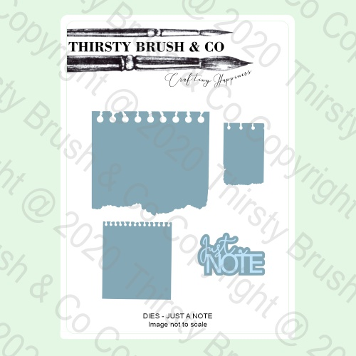 570871 TV - THIRSTY BRUSH & CO - A5 DIES - JUST A NOTE - 140820e - SHOW - FBL
