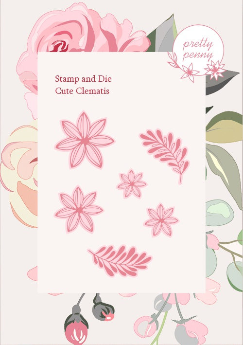 585192 - TV - PRETTY PENNY - A6 STAMP AND DIE - CUTE CLEMATIS - 021020g