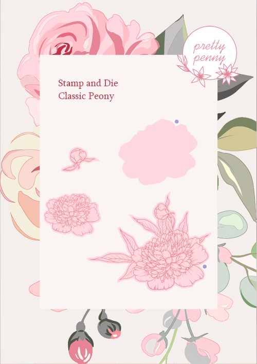 585194 - TV - PRETTY PENNY - A6 STAMP AND DIE - CLASSIC PEONY - 021020h