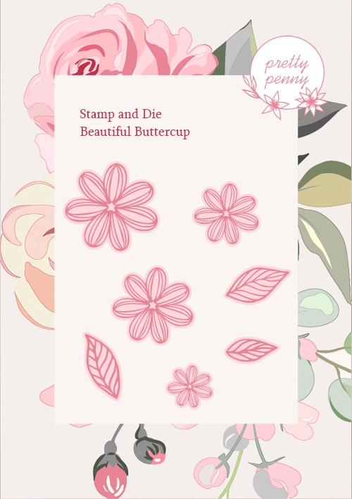 585198 - TV - PRETTY PENNY - A6 STAMP AND DIE - BEAUTIFUL BUTTERCUP - 021020j