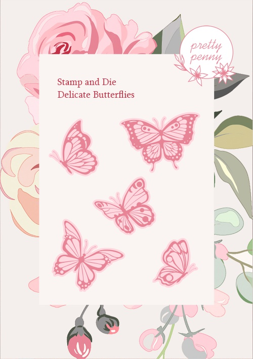 TV - PRETTY PENNY - A6 STAMP AND DIE SET - DELICATE BUTTERFLIES - 300121b - SHOW