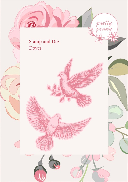 TV - PRETTY PENNY - A6 STAMP AND DIE SET - DOVES - 300121d - SHOW