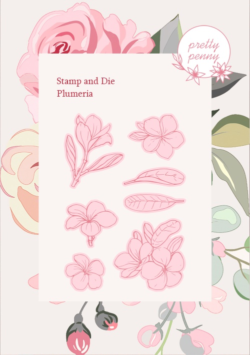 TV - PRETTY PENNY - A6 STAMP AND DIE SET - PLUMERIA - 300121i - SHOW