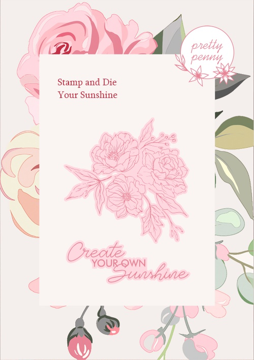 TV - PRETTY PENNY - A6 STAMP AND DIE SET - YOUR SUNSHINE - 300121j - SHOW
